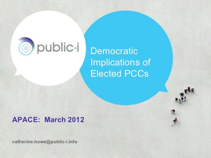 Democratic                               Implications of                               Elected PCCsAPACE: March 2012cather...