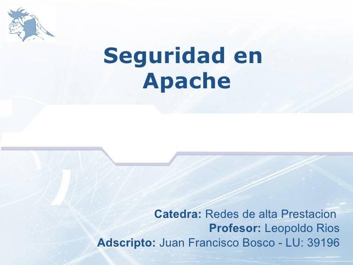 LOGO            Seguridad en            Apache                      Catedra: Redes de alta Prestacion                     ...