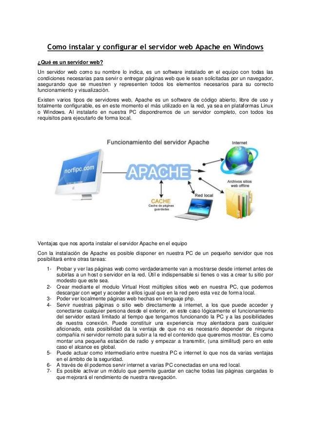 Como instalar y configurar el servidor web Apache en Windows ¿Qué es un servidor web? Un servidor web como su nombre lo in...