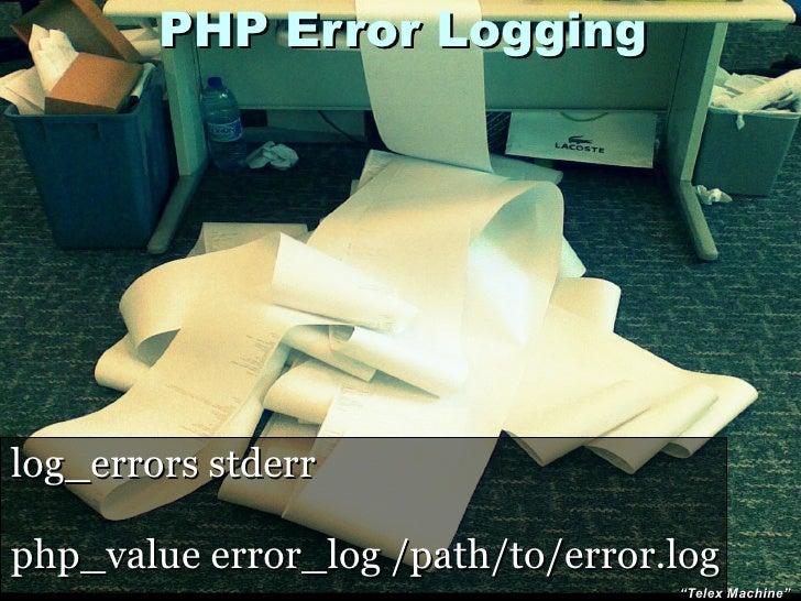 "PHP Error Logging     log_errors stderr  php_value error_log /path/to/error.log                                    ""Telex ..."