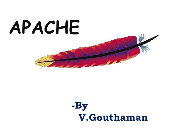 APACHE -By  V.Gouthaman