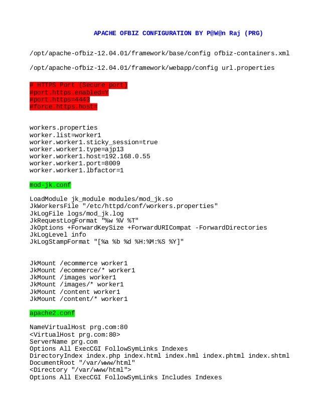 APACHE OFBIZ CONFIGURATION BY P@W@n Raj (PRG) /opt/apache-ofbiz-12.04.01/framework/base/config ofbiz-containers.xml /opt/a...