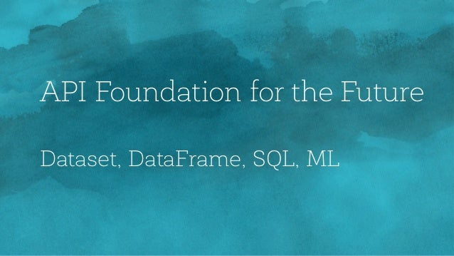 Datasets and DataFrames In 2015, we added DataFrames & Datasets as structured data APIs • DataFrames are collections of ro...