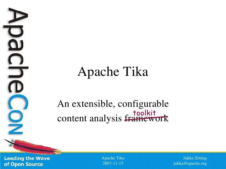 Apache Tika An extensible, configurable content analysis framework toolkit