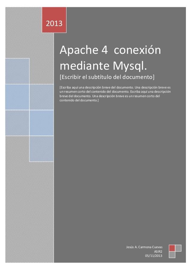 2013  Apache 4 conexión mediante Mysql. [Escribir el subtítulo del documento] [Escriba aquí una descripción breve del docu...