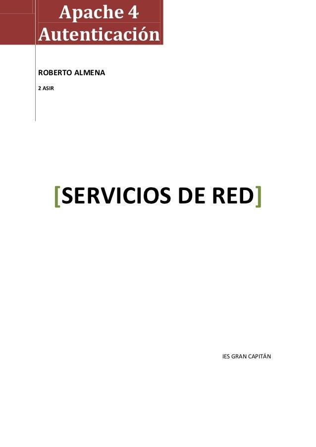 Apache 4AutenticaciónROBERTO ALMENA2 ASIR     [SERVICIOS DE RED]                   IES GRAN CAPITÁN