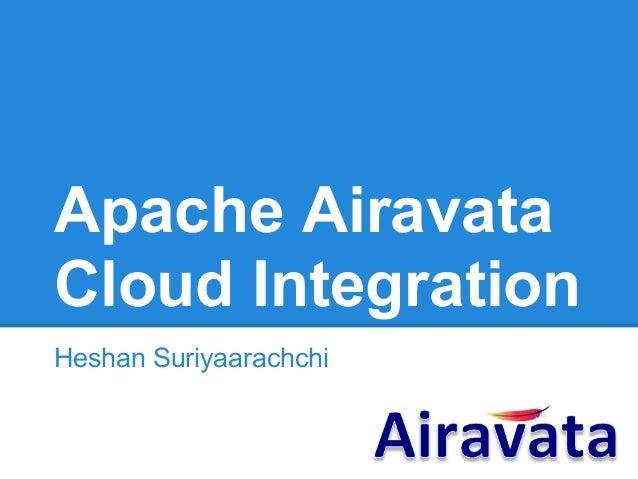 Apache AiravataCloud IntegrationHeshan Suriyaarachchi