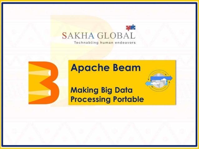 Apache Beam - Making Big Data Processing Portable