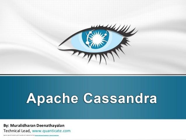 By: Muralidharan Deenathayalan Technical Lead, www.quanticate.com Apache, Apache Cassandra, and Cassandra are trademarks o...