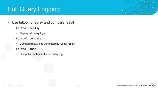 Full Query Logging • Use fqltool to replay and compare result – fqltool replay • Replay full query logs – fqltool compare ...