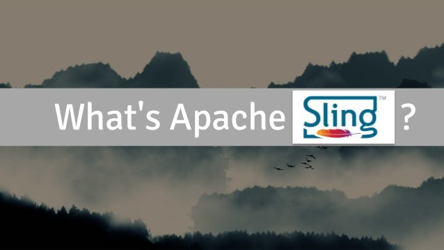 What's Apache Sling? ?