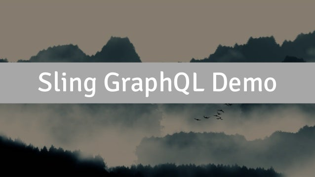 Sling GraphQL Demo
