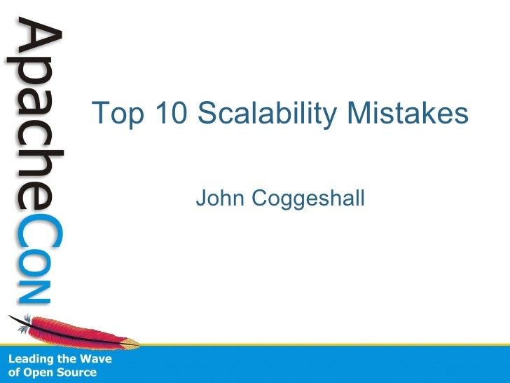 Top 10 Scalability Mistakes John Coggeshall