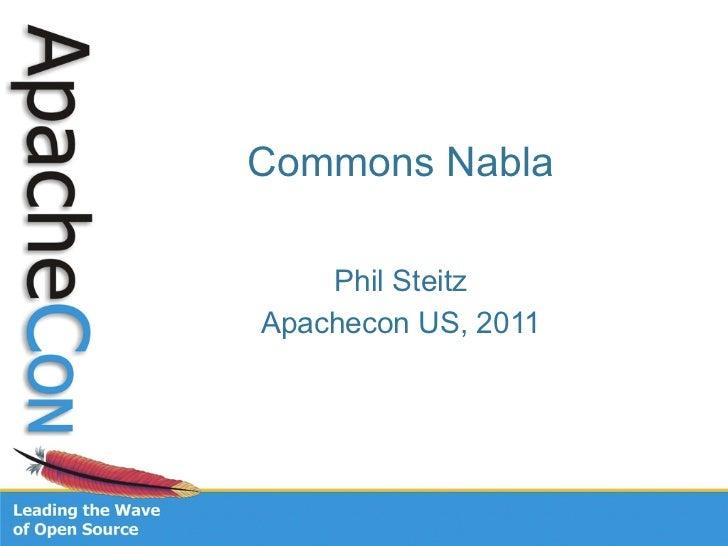 Commons Nabla    Phil SteitzApachecon US, 2011