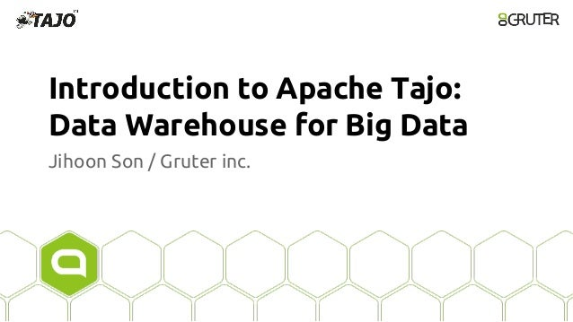 Introduction to Apache Tajo: Data Warehouse for Big Data