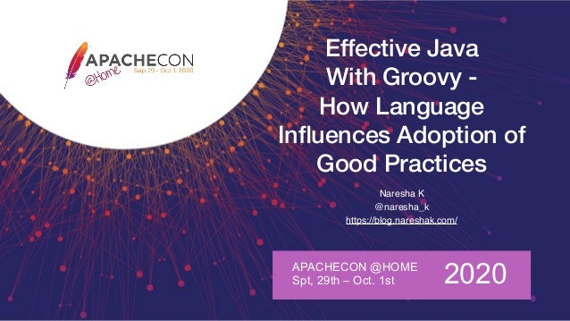 Effective Java With Groovy - How Language Influences Adoption of Good Practices Naresha K @naresha_k https://blog.nareshak....