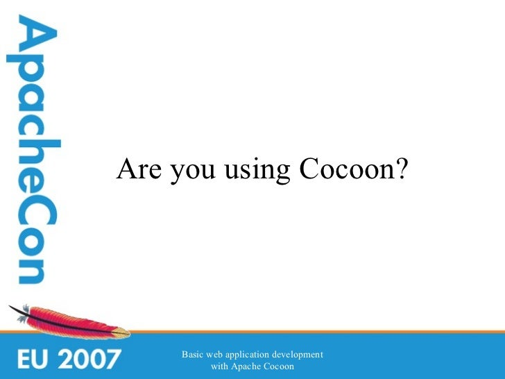 Basic web application development with  Apache Cocoon 2.1 Slide 2