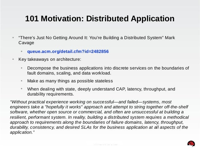 """101 Motivation: Distributed Application  ● """"There's Just No Getting Around It: You're Building a Distributed System"""" Mark ..."""