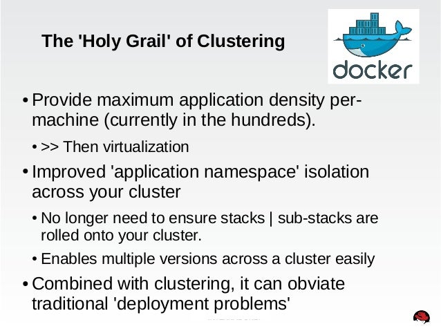 The 'Holy Grail' of Clustering  ● Provide maximum application density per-machine  (currently in the hundreds).  INTERNAL ...