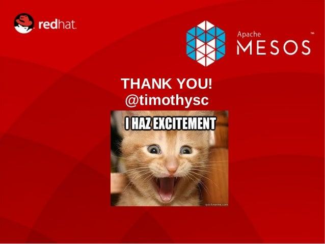 THANK YOU!  @timothysc  INTERNAL ONLY