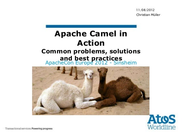 11/08/2012                               Christian Müller   Apache Camel in       ActionCommon problems, solutions    and ...