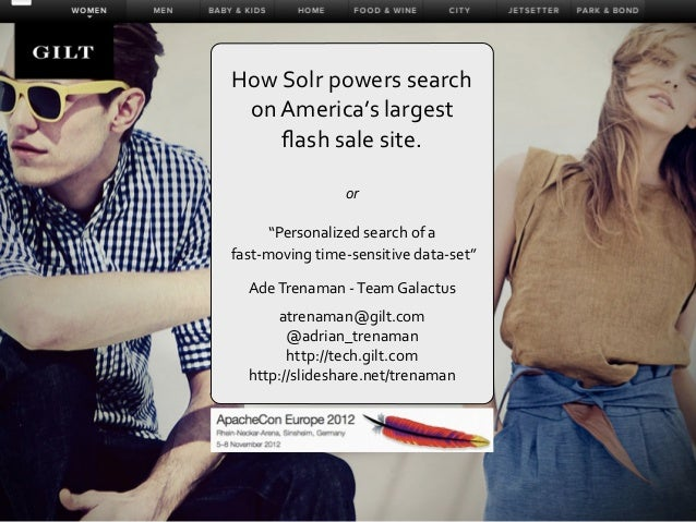 How Solr powers search  on America's largest        flash sale site.                         or          ...