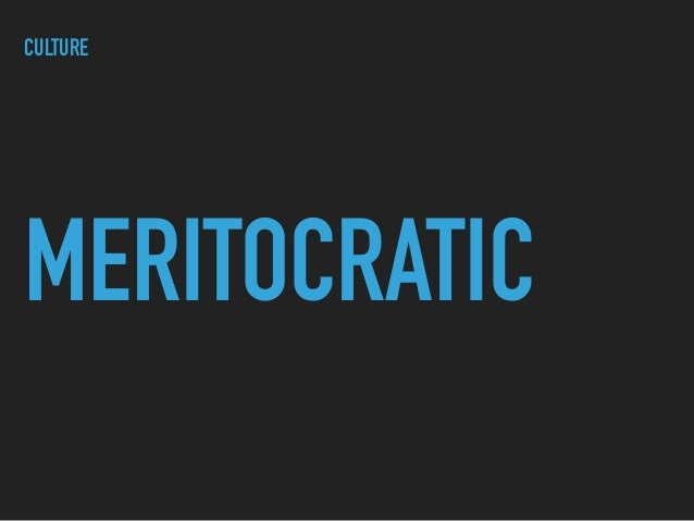 MERITOCRATIC CULTURE