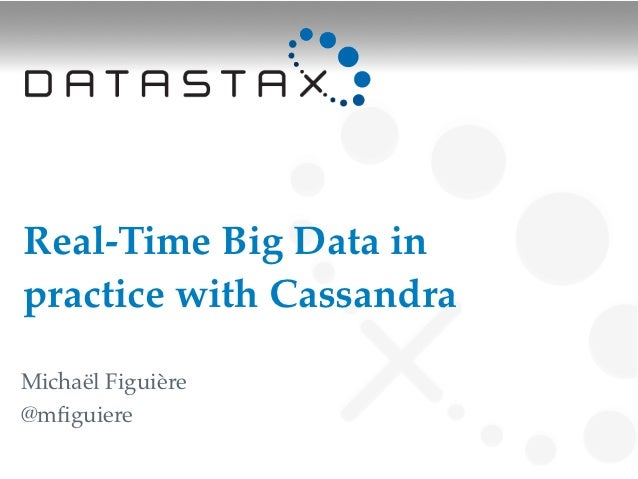 Real-Time Big Data inpractice with CassandraMichaël Figuière@mfiguiere