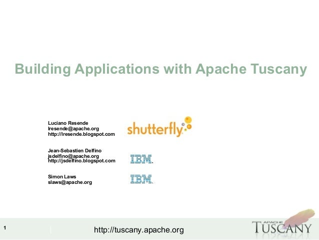 IBM Software Group 1 http://tuscany.apache.org Building Applications with Apache Tuscany Luciano Resende lresende@apache.o...