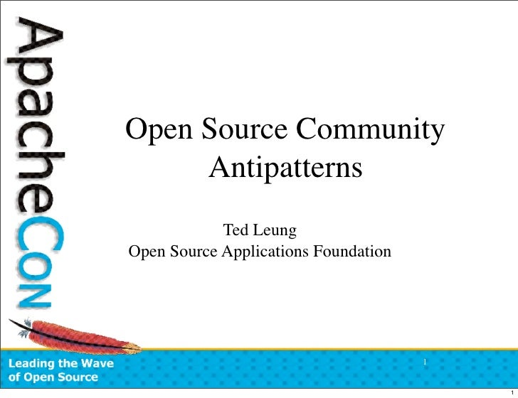 Open Source Community      Antipatterns             Ted Leung Open Source Applications Foundation                         ...