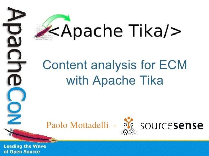 Content analysis for ECM with Apache Tika Paolo Mottadelli  -