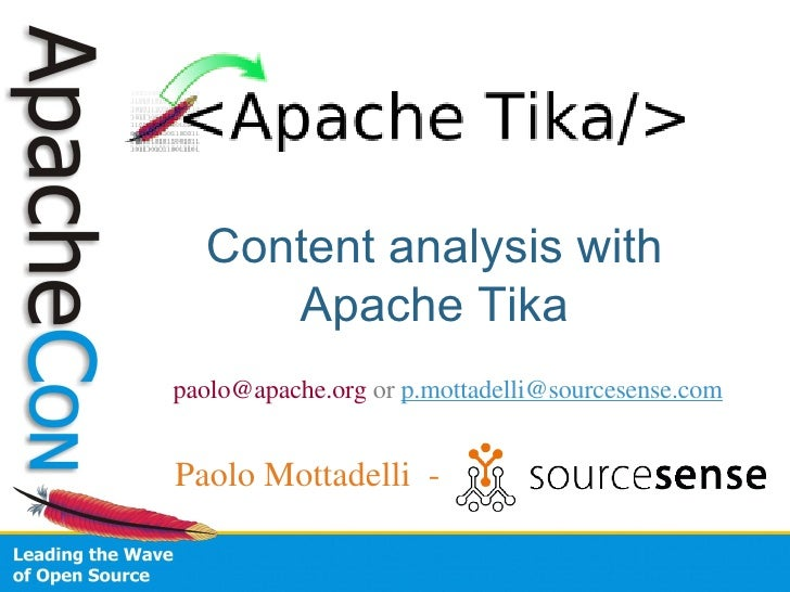 Content analysis with Apache Tika Paolo Mottadelli  - [email_address]   or   [email_address]
