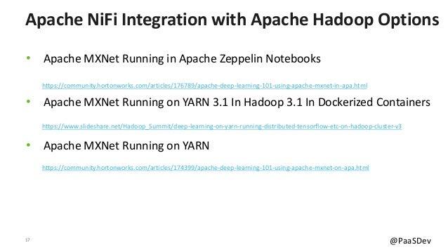 17 @PaaSDev • Apache MXNet Running in Apache Zeppelin Notebooks • Apache MXNet Running on YARN 3.1 In Hadoop 3.1 In Docker...
