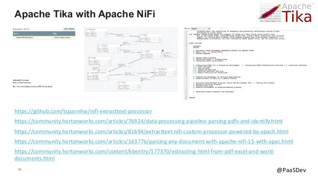 39 @PaaSDev Apache Tika with Apache NiFi https://community.hortonworks.com/articles/163776/parsing-any-document-with-apach...