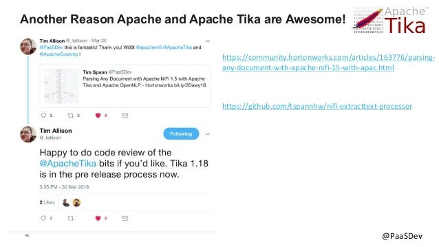 40 @PaaSDev Another Reason Apache and Apache Tika are Awesome! https://community.hortonworks.com/articles/163776/parsing- ...