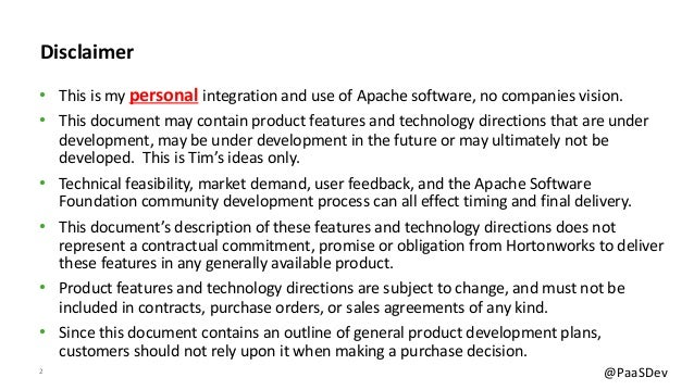 2 @PaaSDev Disclaimer • This is my personal integration and use of Apache software, no companies vision. • This document m...