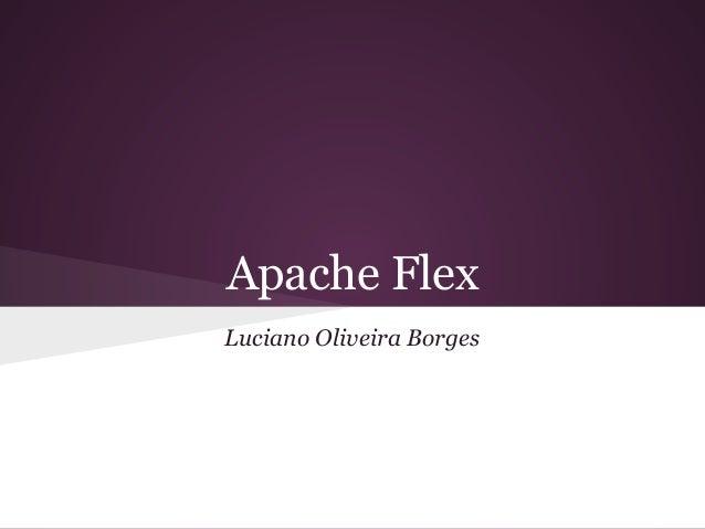 Apache FlexLuciano Oliveira Borges