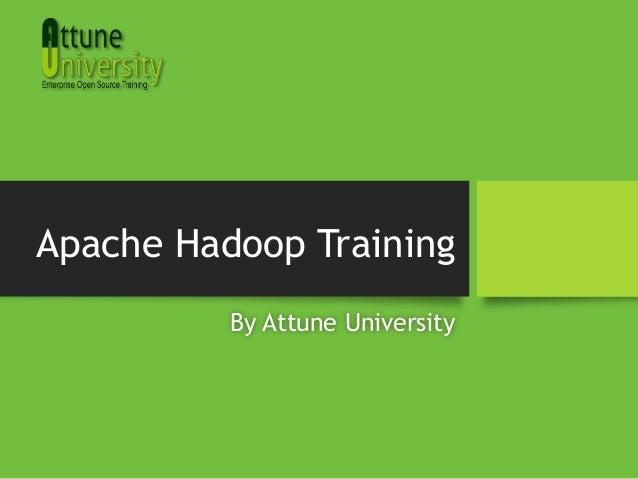 Apache Hadoop TrainingBy Attune University