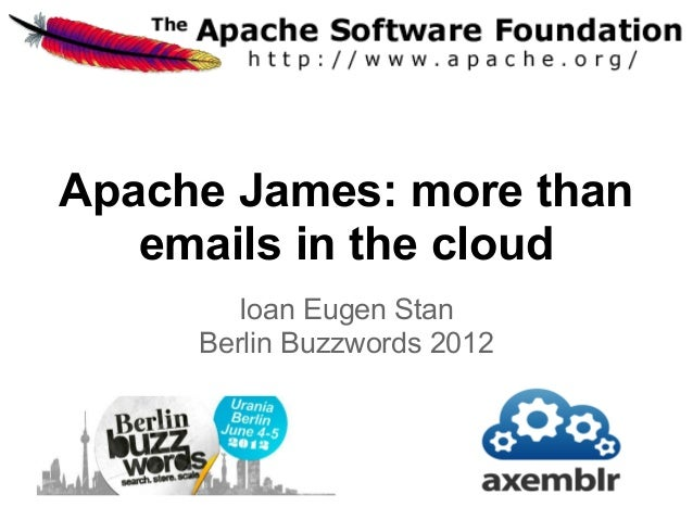 Apache James: more than   emails in the cloud       Ioan Eugen Stan     Berlin Buzzwords 2012
