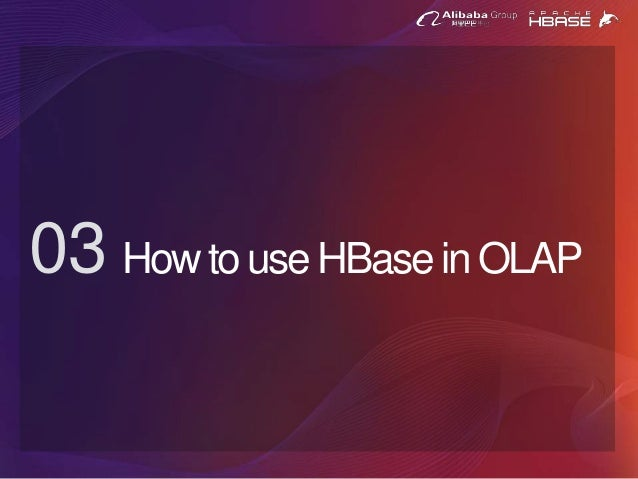 How to use HBase in OLAP03