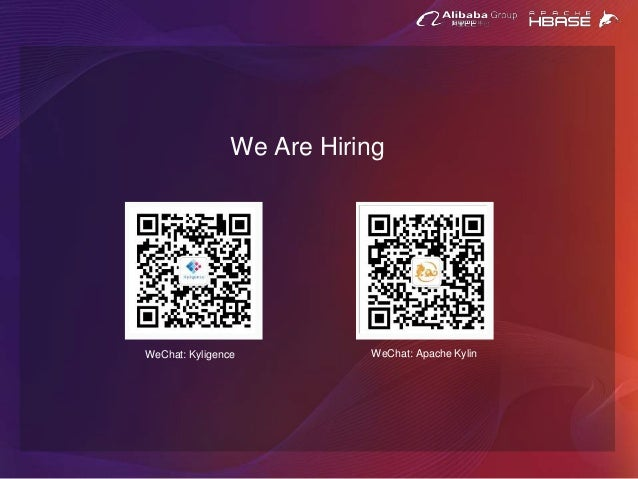 We Are Hiring WeChat: Kyligence WeChat: Apache Kylin