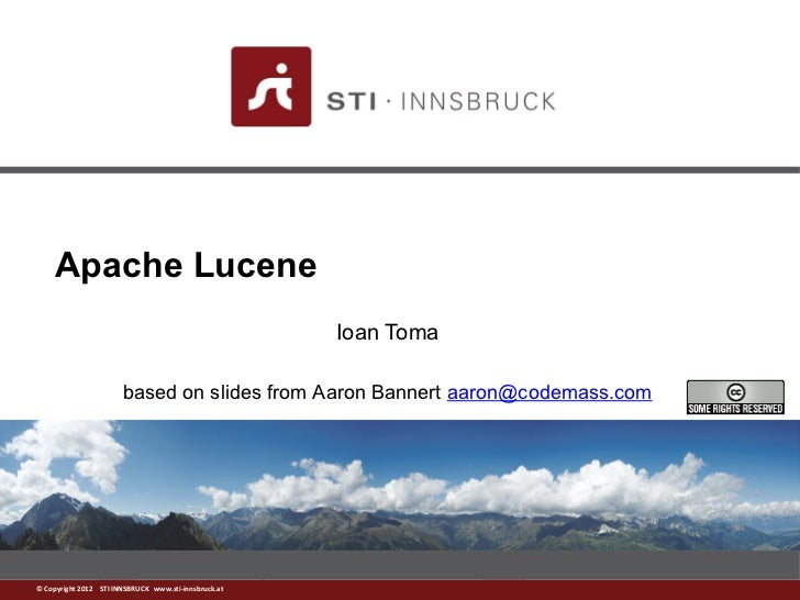 Apache Lucene                                                      Ioan Toma                       based on slides from Aa...