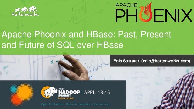 Page1 © Hortonworks Inc. 2011 – 2014. All Rights Reserved Apache Phoenix and HBase: Past, Present and Future of SQL over H...