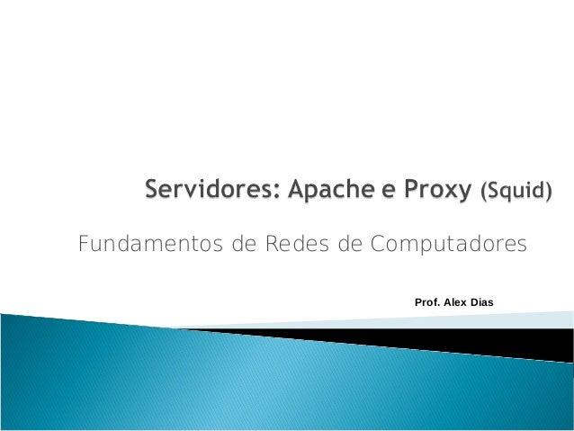 Fundamentos de Redes de Computadores                          Prof. Alex Dias