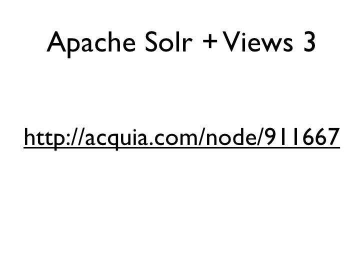Apache Solr + Views 3   http://acquia.com/node/911667