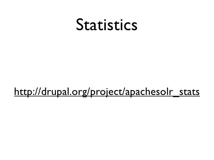Statistics   http://drupal.org/project/apachesolr_stats