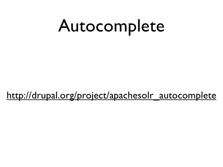 Autocomplete   http://drupal.org/project/apachesolr_autocomplete