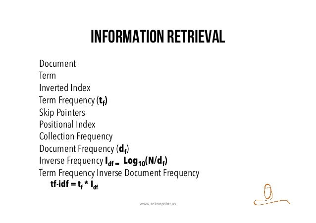 Information Retrieval Document Term Inverted Index Term Frequency (tf) Skip Pointers Positional Index Collection Frequency...