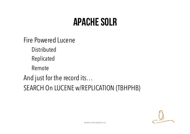 Apache SOLR Fire Powered Lucene Distributed Replicated Remote And just for the record its… SEARCH On LUCENE w/REPLICATION ...