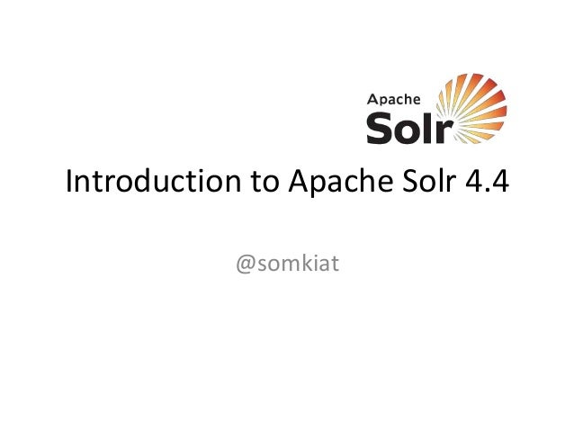 Introduction to Apache Solr 4.4 @somkiat